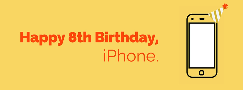 Happy 8th Birthday iPhone